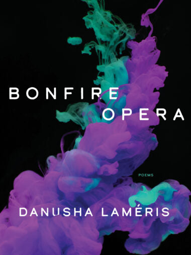 Bonfire Opera: Poems by Danusha Laméris