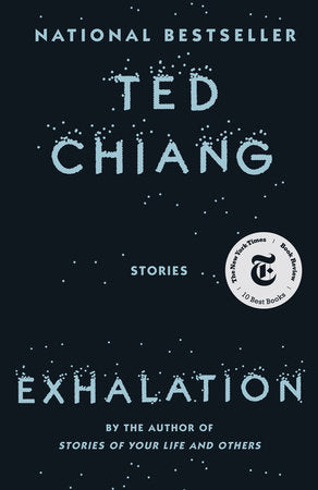 Exhalation: Stories by Ted Chiang