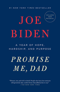 Promise Me, Dad: A Year of Hope, Hardship, and Purpose by Joe Biden