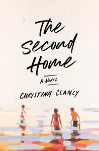 The Second Home by Christina Clancey