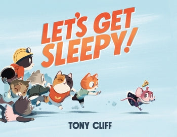 Let's Get Sleepy by Tony Cliff