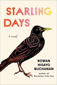 Starling Days by Rowan Hisayo Buchanan