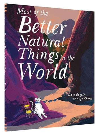 Most of the Better Natural Things in the World by Dave Eggers
