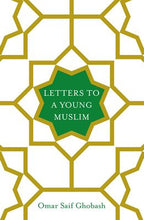 Letters to a Young Muslim by Omar Saif Ghobash