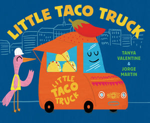 Little Taco Truck by Tanya Valentine