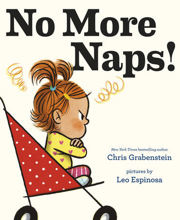 No More Naps!: A Story for When You're Wide Awake and Definitely Not Tired by Chris Grabenstein