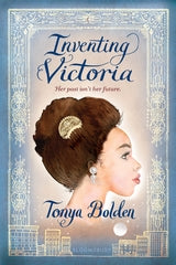 Inventing Victoria by Tonya Bolden