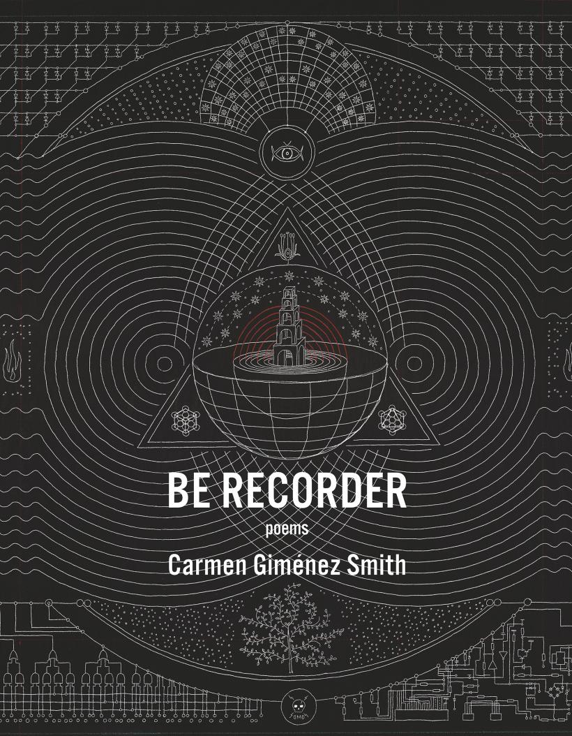 Be Recorder: Poems by Carmen Giménez Smith