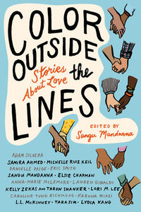 Color Outside the Lines: Stories About Love edited by Sangu Mandanna