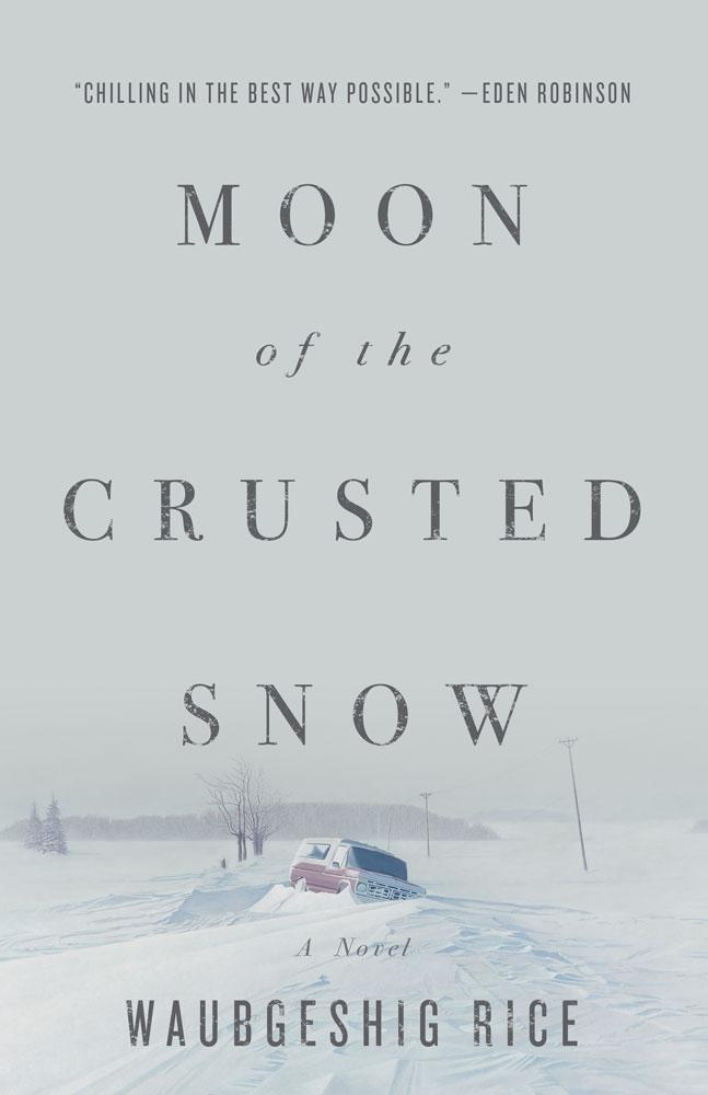 Moon of the Crusted Snow by Waubgeshig Rice