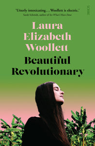 Beautiful Revolutionary by Laura Elizabeth Woollett