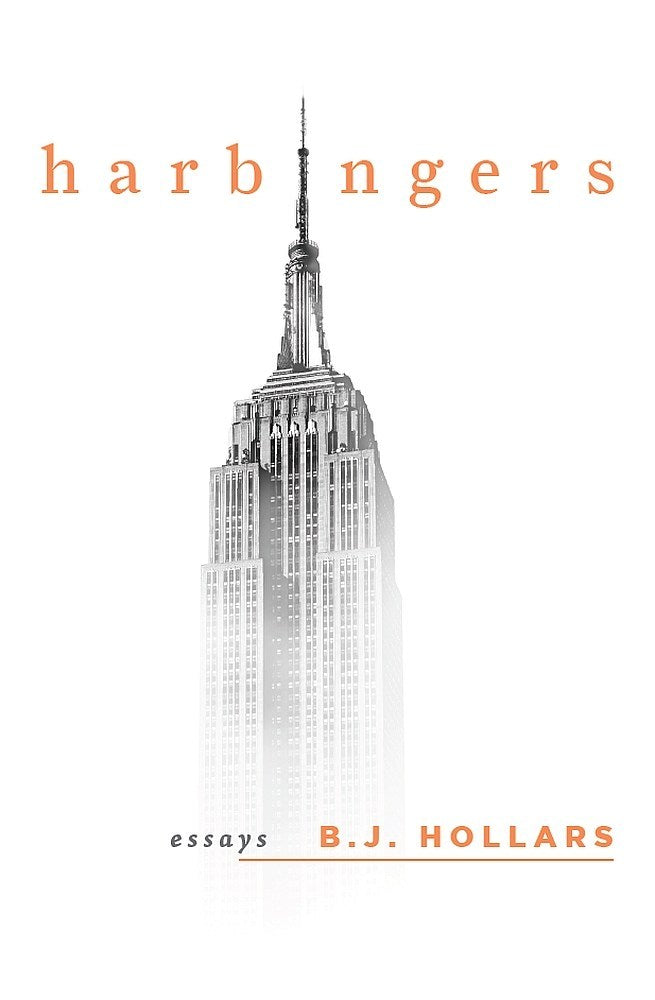 Harbingers: Essays by B.J. Hollars