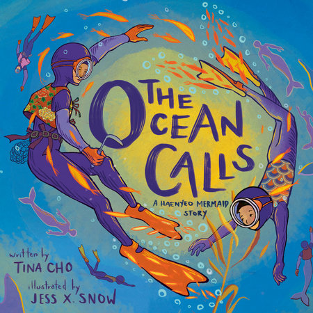 The Ocean Calls: A Haenyeo Mermaid Story by Tina Cho