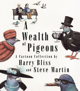 A Wealth of Pigeons: A Cartoon Collection by Steve Martin