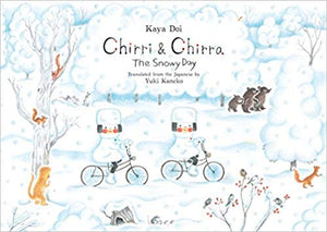 Chirri & Chirra: The Snowy Day by Kaya Doi