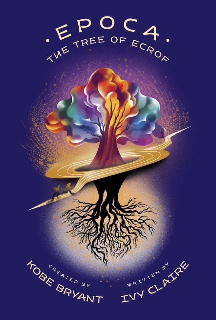 Epoca: The Tree of Ecrof by Kobe Bryant & Ivy Claire