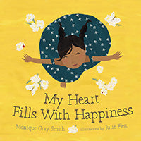My Heart Fills With Happiness by Monique Gray Smith