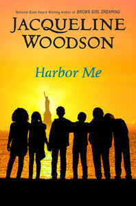 Harbor Me by Jacqueline Woodson