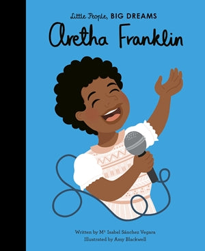 Little People, Big Dreams: Aretha Franklin by Ma Isabel Sánchez Vegara