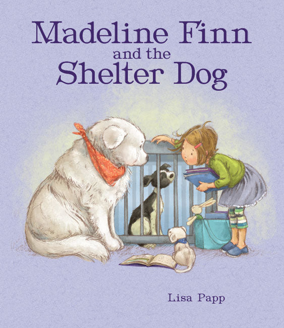 Madeline Finn and The Shelter Dog by Lisa Papp