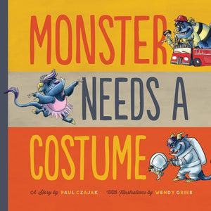 Monster Needs a Costume by Paul Czajak