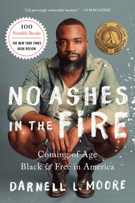 No Ashes in the Fire: Coming of Age Black and Free in America by Darnell L. Moore