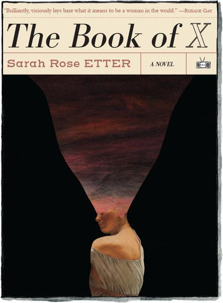 The Book of X by Sarah Rose Etter