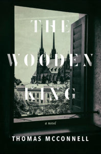 The Wooden King by Thomas McConnell