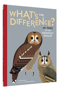 What's the Difference?: 40+ Pairs of the Seemingly Similar by Emma Strack