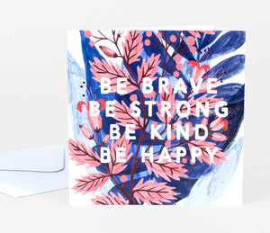 Be Brave - Greeting Card
