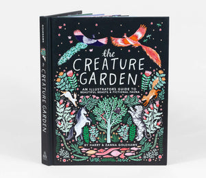 The Creature Garden: An Illustrator's Guide to Beautiful Beasts & Fictional Fauna by Harry & Zanna Goldhawk
