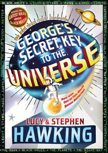 George's Secret Key to the Universe by Lucy & Stephen Hawking