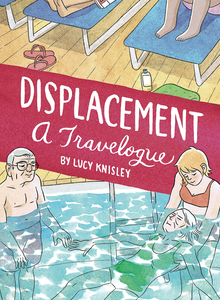 Displacement: A Travelogue by Lucy Knisley