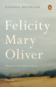 Felicity: Poems by Mary Oliver