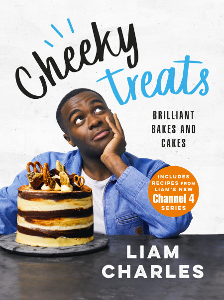 Cheeky Treats: Brilliant Bakes & Cakes by Liam Charles