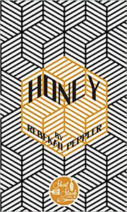 Honey by Rebekah Peppler