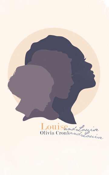 Louise and Louise and Louise by Olivia Cronk