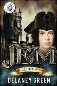 Jem: A Girl of London by Delaney Green