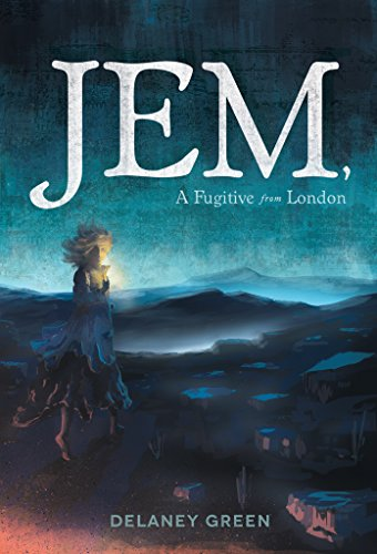Jem, A Fugitive from London by Delaney Green