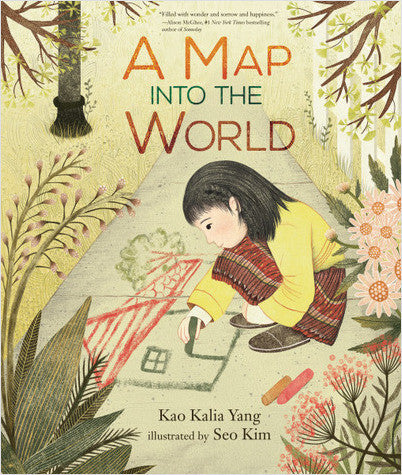 A Map Into the World by Kao Kalia Yang
