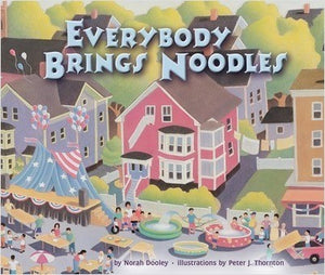 Everybody Brings Noodles by Norah Dooley
