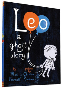 Leo: A Ghost Story by Mac Barnett