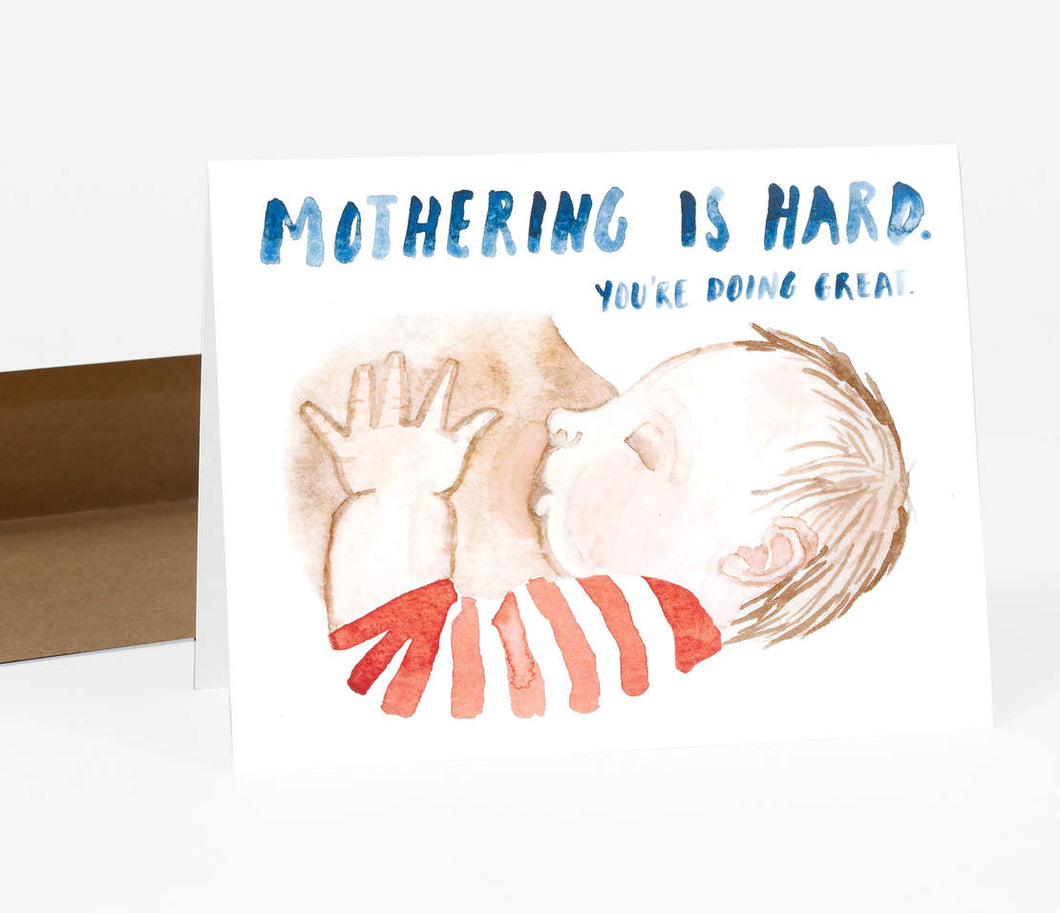 Mothering is Hard - Greeting Card by Little Truths Studio