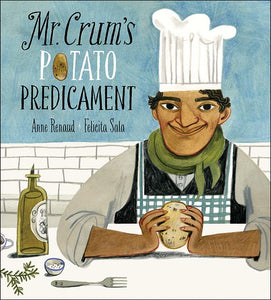 Mr. Crum's Potato Predicament by Anne Renaud