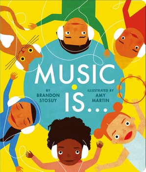 Music Is... by Brandon Stosuy & Amy Martin