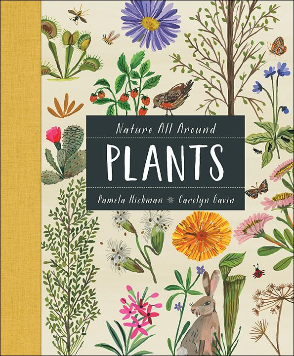Nature All Around: Plants by Pamela Hickman