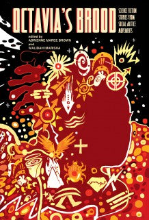 Octavia's Brood: Science Fiction Stories from Social Justice Movements edited by Adrienne Maree Brown & Walidah Imarisha