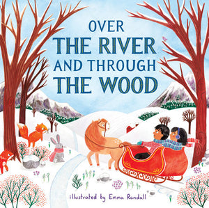 Over the River and Through the Wood illustrated by Emma Randall