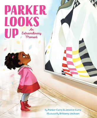 Parker Looks Up: An Extraordinary Moment by Parker & Jessica Curry