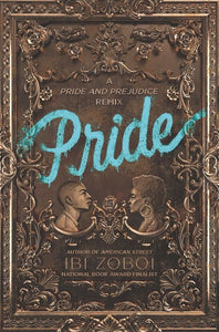 Pride: A Pride and Prejudice Remix by Ibi Zoboi